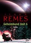 Geheimbund Unit 6 - Ilkka Remes, Stefan Moster