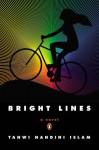 Bright Lines: A Novel - Tanwi Nandini Islam