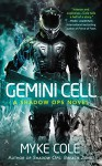 Gemini Cell: A Shadow Ops Novel - Myke Cole