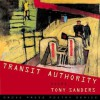 Transit Authority: Poems - Tony Sanders