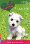 A la Belle Etoile (Les Chiots Magiques, 6) - Sue Bentley, Angela Swan, Christine Bouchareine