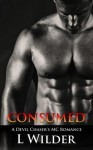 Consumed: A Devil Chaser's MC Romance (Volume 4) by L Wilder (2015-01-23) - L Wilder