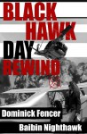 Black Hawk Day Rewind - Baibin Nighthawk, Dominick Fencer