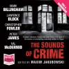 The Sounds of Crime - Lawrence Block, Val McDermid, Mark Billingham, Peter James, Christopher Fowler, Maxim Jakubowski (editor), Buffy Davis, Eve Karpf, Mike Grady, Eric Meyers, John Hasler, Whole Story Audiobooks