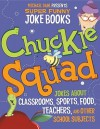 Chuckle Squad: Jokes about Classrooms, Sports, Food, Teachers, and Other School Subjects - Michael Dahl, Amy Bailey Muehlenhardt