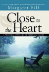 Close to the Heart - Margaret Silf