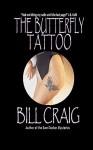 The Butterfly Tattoo - Bill Craig