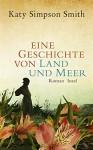 Eine Geschichte von Land und Meer - Katherine Simpson Smith, Christel Dormagen