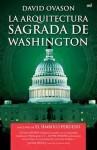 La Arquitectura Sagrada de Washington - David Ovason
