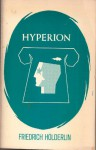 Hyperion or the Hermit in Greece - Friedrich Holderlin, Willard R. Trask