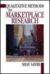 Qualitative Methods for Marketplace Research - Shay Sayre