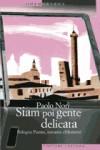 Siam poi gente delicata: Bologna Parma, novanta chilometri - Paolo Nori