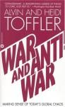 War and Anti-War: Making Sense of Today's Global Chaos - Alvin Toffler, Heidi Toffler