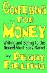 Confessing for Money - Peggy Fielding