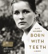 Born with Teeth: A Memoir - Kate Mulgrew, Author