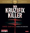 Der Kruzifix-Killer: MP3: Thriller: 1 CD (Ein Hunter-und-Garcia-Thriller, Band 1) - Chris Carter, Achim Buch, Maja Rößner