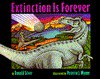 Extinction is Forever - Donald M. Silver, Patricia Wynne