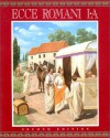 Ecce Romani I-A, A Latin Reading Program, 2nd edition: Meeting the Family (Vol 1) - Gilbert Lawall, Ron Palma