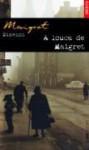 A Louca De Maigret - Georges Simenon