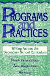 Programs and Practices: Writing Across the Secondary School Curriculum - Pamela Farrell- Childers, Art Young, Anne Ruggles Gere