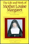 Life & Work of Mother Louise Margaret Claret: Containing a Message from Our Divine Lord for the Clergy of the World - Patrick O'Connell
