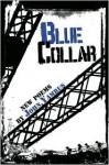 Blue Collar: New Poems - John Yamrus