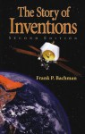 The Story of Inventions - Michael McHugh, Frank P. Bachman