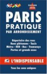 Atlas routiers : Paris pratique par arrondissement - Atlas Indispensable