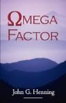 Omega Factor - John Henning
