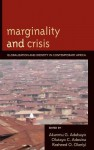Marginality and Crisis: Globalization and Identity in Contemporary Africa - Akanmu Adebayo, Olutayo Adesina, Rasheed Olaniyi