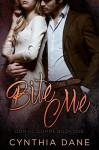 Bite Me: A Billionaire Romance (Dom Vs. Domme Book 1) - Cynthia Dane