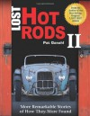 Lost Hot Rods II: More Remarkable Stories of How They Were Found (Cartech) - Pat Ganahl