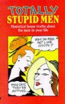 Totally Stupid Men - Michael O'Mara Books, Trafalgar Square Press