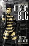 Hungry Bug - Carlton Mellick III