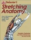 Delavier's Stretching Anatomy - Frédéric Delavier, Jean-Pierre Clemenceau, Michael Gundill