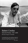 Selected Poems, 1945–2005 - Robert Creeley, Benjamin Friedlander