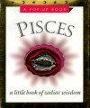 Pisces: The Fishes: February 19 March 20: A Pop Up Book (Zodiac Wisdom) - Penny Dann