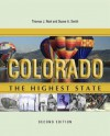 Colorado: The Highest State, Second Edition: The Highest State, Second Edition - Duane A. Smith, Thomas J. Noel