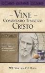 Vine Comentario tematico: Cristo - W.E. Vine
