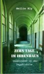 Zehn Tage im Irrenhaus: Undercover in der Psychiatrie - Nellie Bly, Martin Wagner