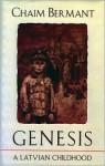 Genesis, a Latvian Childhood - Chaim Bermant