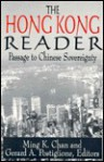 The Hong Kong Reader: Passage to Chinese Sovereignty - Ming K. Chan