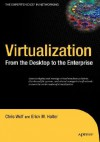 Virtualization: From the Desktop to the Enterprise - Chris Wolf