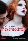 Hexent?chter: Erotischer Vampirroman - Mona Vara