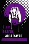 I Am Lazarus: Stories - Anna Kavan