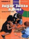 La Guia Completa Para Jugar Junto A Dios, Volumen 2: 14 Presentaciones Para el Otono - Jerome W. Berryman, Jaime Case, Dirk DeVries, Daniel Imer