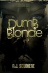 Dumb Blonde - A.J. Scudiere