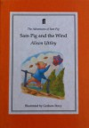 Sam Pig and the Wind - Alison Uttley