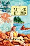 The Tattooed Mermaid - Kate Franklin, David White