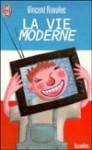 La vie moderne - Vincent Ravalec
